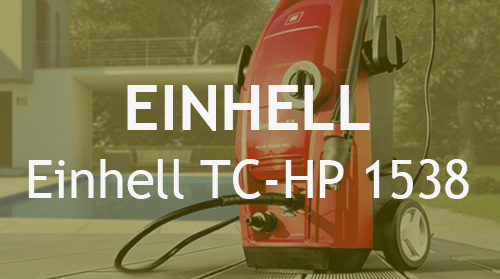 Hidrolimpiadora Einhell TC-HP 1538 – Opiniones y Análisis